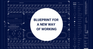 blueprint for a new way of working