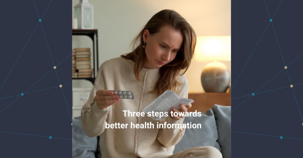 Three steps towards better health information